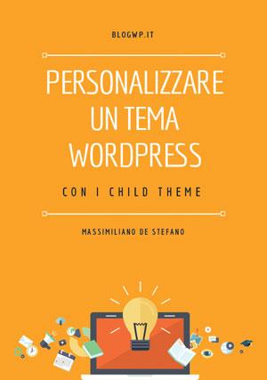 Ebook Personalizzare Temi WP con Child Theme